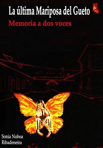 La última mariposa del gueto - Memorias del Holocausto a dos voces por Sonia Noboa Ribadeneira
