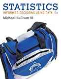 Statistics: Informed Decisions Using Data plus MyStatLab with Pearson eText -- Access...