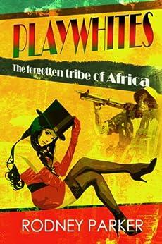 Playwhites by [Parker, Rodney]