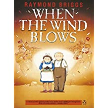 When the Wind Blows by Raymond Briggs (1988-02-02)