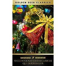 50 Cuentos Navideños Clásicos Que Deberías Leer (Golden Deer Classics)