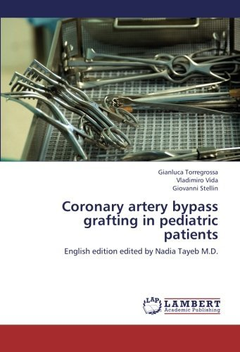Coronary artery bypass grafting in pediatric patients: English edition edited by Nadia Tayeb M.D. by Gianluca Torregrossa (2012-12-10)
