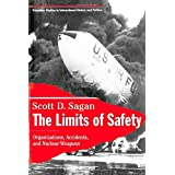 The Limits of Safety – Organizations, Accidents, and Nuclear Weapons