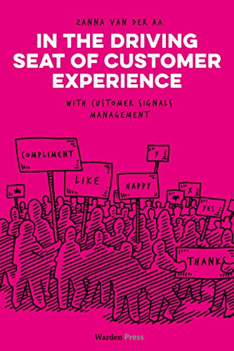 In the Driving Seat of Customer Experience: with Customer Signals Management (English Edition)