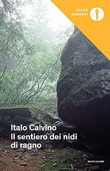 Il sentiero dei nidi di ragno (Oscar opere di Italo Calvino Vol. 6) di [Calvino, Italo]