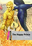 Dominoes Starter: The Happy Prince (Dominoes, Starter Level)