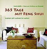 365 Tage mit Feng Shui: In einem Jahr wohnen Sie wohler! - Katrin Möller
