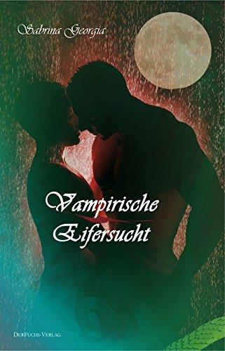 Vampirische Eifersucht (Manchmal muss es eben Blut sein. 4) (Es-ebene)