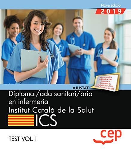 Diplomat/ada sanitari/ària en infermeria. Institut Català de la Salut (ICS). Test Vol. I por Cep Test 1