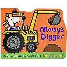 Maisy's Digger: A Go with Maisy Board Book