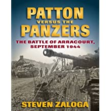 Patton Versus the Panzers: The Battle of Arracourt, September 1944