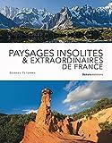 Paysages insolites & extraordinaires de France