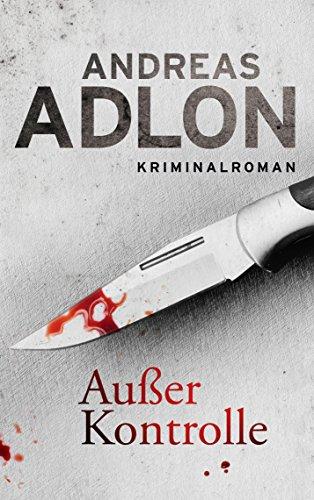 Außer Kontrolle (Nordsee-Krimi 3) von [Adlon, Andreas]