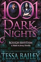 Rough Rhythm: A Made In Jersey Novella (1001 Dark Nights) by Tessa Bailey (2016-03-08)