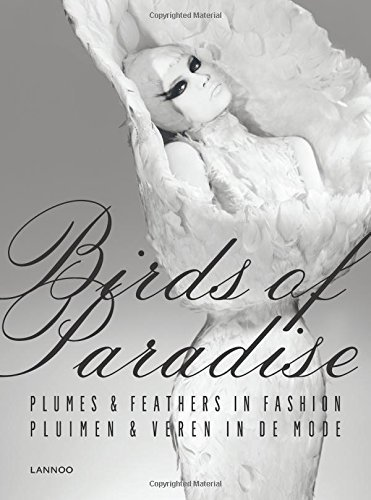 Birds of Paradise: Plumes & Feathers in Fashion by June Swan (2014-05-06)