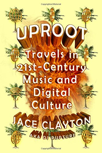 uproot-travels-in-21st-century-music-and-digital-culture