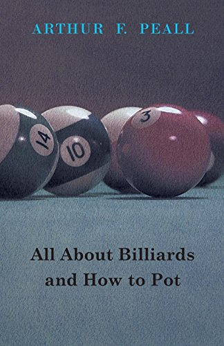 All about Billiards and How to Pot (English Edition)