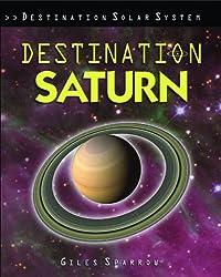 Destination Saturn (Destination Solar System) by Giles Sparrow (2009-09-06)