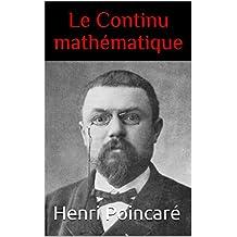 Le Continu mathématique (French Edition)