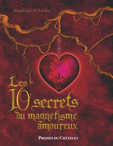 Les dix secrets du magnétisme amoureux