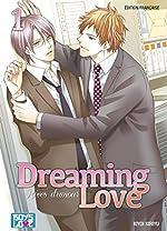 Dreaming love - Rêves d'amour Vol.1 de KIRIYU Kiyoi