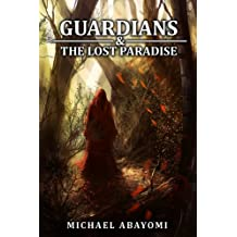 Guardians & The Lost Paradise (Book 1 - 6) (English Edition)