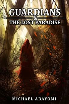 Guardians & The Lost Paradise (Book 1 - 6) by [Abayomi, Michael]