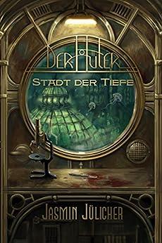 Stadt der Tiefe (Der Hüter) (German Edition) by [Jülicher, Jasmin]