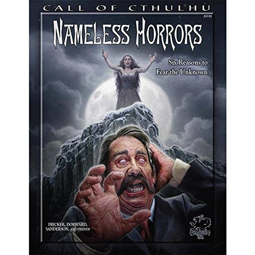 Nameless Horrors: Six Reasons to Fear the Unknown (Call of Cthulhu Roleplaying) por Scott Dorward