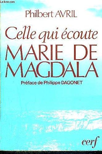 Celle qui écoute, Marie de Magdala
