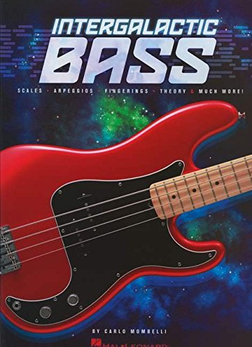 Intergalactic Bass: Scales, Arpeggios, Fingerings, Theory & Much More! por Carlo Mombelli