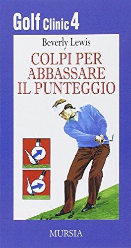 Golf clinic: 4 (Biblioteca del golf) por Beverly Lewis