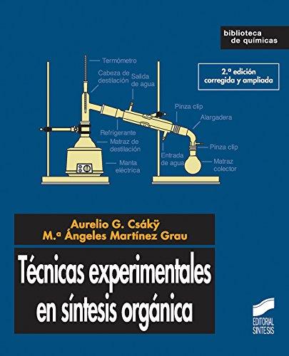 Técnicas experimentales en síntesis orgánica (Ciencias químicas. Química básica)