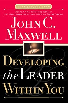 Developing the Leader Within You by [Maxwell, John C.]