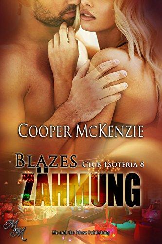 Blazes Zähmung (Club Esoteria 8) von [McKenzie, Cooper]