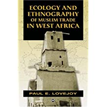 ECOLOGY AND ETHNOGRAPHY OF MUSLIM TRADE IN WEST AFRICA