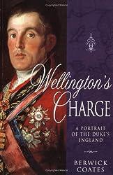 Wellington's Charge: A Portrait of the Duke's England