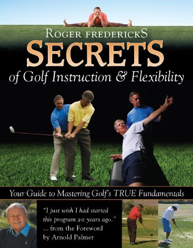 Roger Fredericks Secrets of Golf Instruction & Flexibility: Your Guide to Mastering Golf s True Fundamentals by Roger Fredericks (2011-02-01) par Roger Fredericks