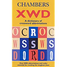Chambers XWD: A Dictionary of Crossword Abbreviations (Crossword Dictionary)