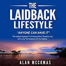 The Laidback Lifestyle: Anyone Can Have It