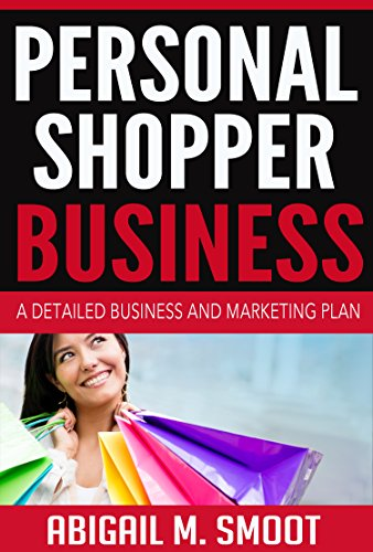 Personal Shopper Business: A Detailed Business and Marketing Plan (English Edition)