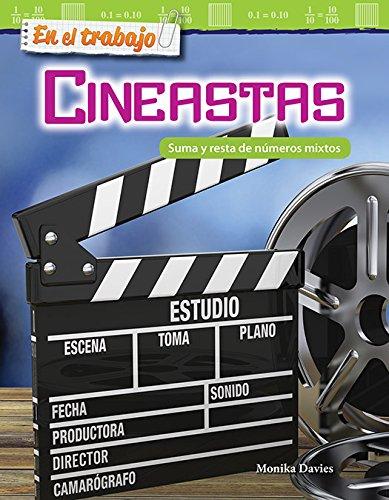 En el trabajo: Cineastas: Suma y resta de números mixtos (On the Job: Filmmakers: Adding and Subtracting Mixed Numbers) (Mathematics Readers) por Teacher Created Materials