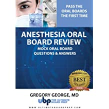 Anesthesia Oral Board Review: Mock Oral Board Practice Questions & Answers (English Edition)