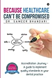 #8: Because Healthcare Can't Be Compromised: Accreditation Journey - A guide to implement quality standards in your dental practice