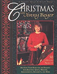 Christmas with Jenny Beyer: Decorate Your Home for the Holidays with Beautiful Quilts, Wreaths, Arrangements, Ornaments, and More