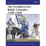 The Scandinavian Baltic Crusades 1100-1500 (Men-at-Arms, Band 436)