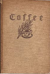 Coffee: The epic of a commodity. First Edition