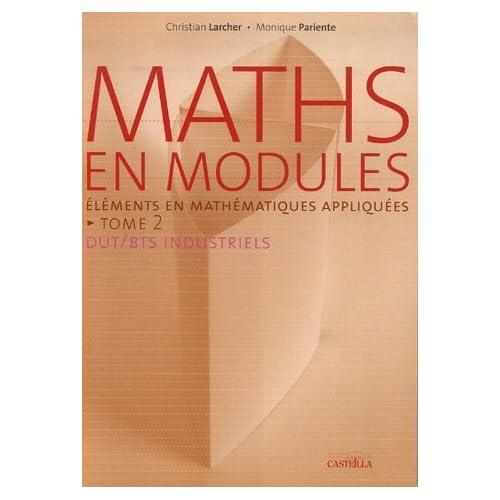 Maths en modules : Tome 2, Eléments de mathématiques appliquées