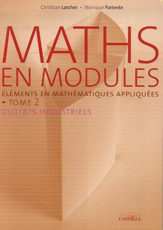 Maths en modules : Tome 2, Eléments de mathématiques appliquées par Christian Larcher