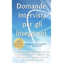 Domande intervista per gli insegnanti (Italian Edition)